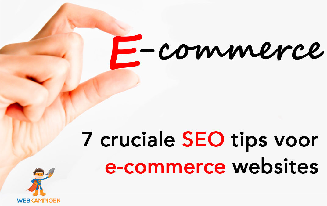 7 cruciale SEO tips voor e-commerce websites